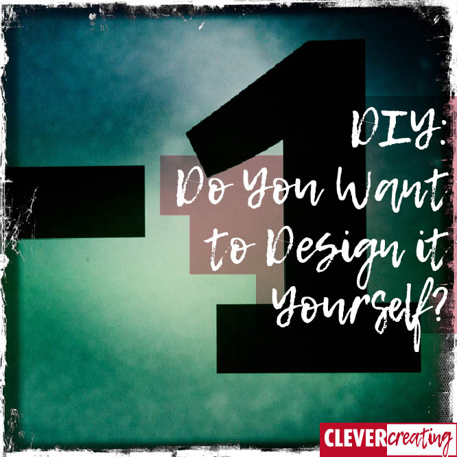 DIY: Do You Want to Design it Yourself?