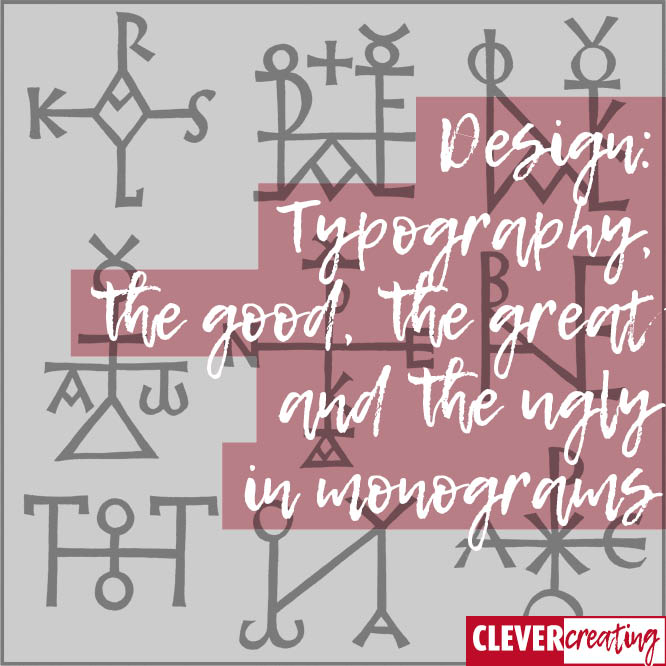 Typography - the good, the great and the ugly in monograms